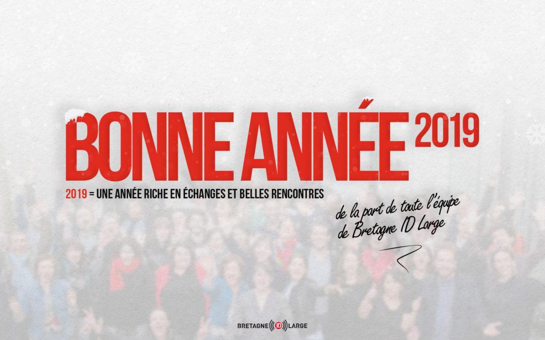 L'équipe de Bretagne ID Large vous souhaite une bonne année 2019