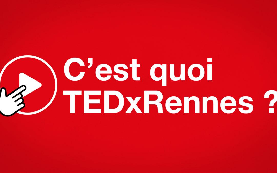 Au fait « c'est quoi TEDxRennes ? »